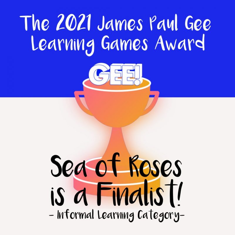 Sea of Roses is a Finalist for the 2021 James Paul Gee Learning Games Award